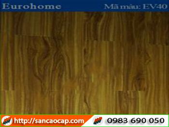 Sàn gỗ Eurohome EV40