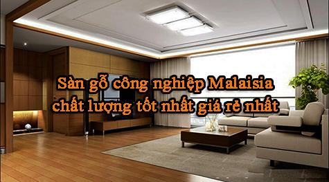 Sàn gỗ công nghiệp Malaisia tại Hải Dương tốt nhất giá rẻ nhất.