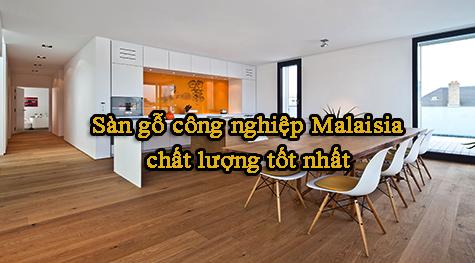 Sàn gỗ công nghiệp Malaysia chất lượng tốt nhất.