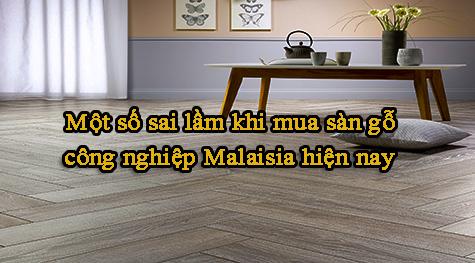 Một số sai lầm khi mua sàn gỗ công nghiệp Malaisia hiện nay.