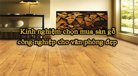 Kinh nghiệp chọn mua sàn gỗ công nghiệp cho văn phòng.